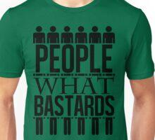 People, What Bastards Unisex T-Shirt