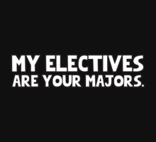 My Electives are your Majors by MalcolmWest