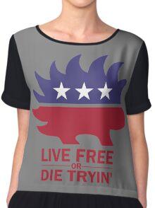 Libertarian - Live Free or Die Tryin Chiffon Top