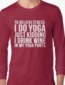 Wine Stress Yoga Pants Long Sleeve T-Shirt