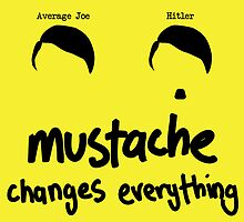 Mustaches Changes Everything by radrated