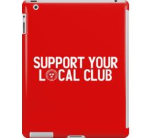 SUPPORT YOUR LOCAL CLUB iPad Case/Skin