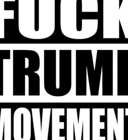Fuck Trump Movement Sticker