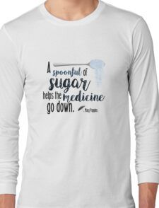 A spoonful of sugar- Mary Poppins Long Sleeve T-Shirt