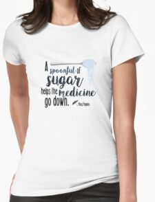 A spoonful of sugar- Mary Poppins Womens Fitted T-Shirt