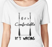 It's Wrong - Trapeze Women's Relaxed Fit T-Shirt