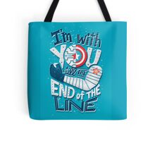 Till the end of the line Tote Bag