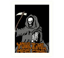 Your time has come! Art Print