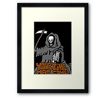 Your time has come! Framed Print