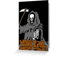Your time has come! Greeting Card