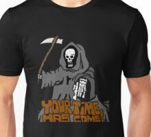 Your time has come! Unisex T-Shirt