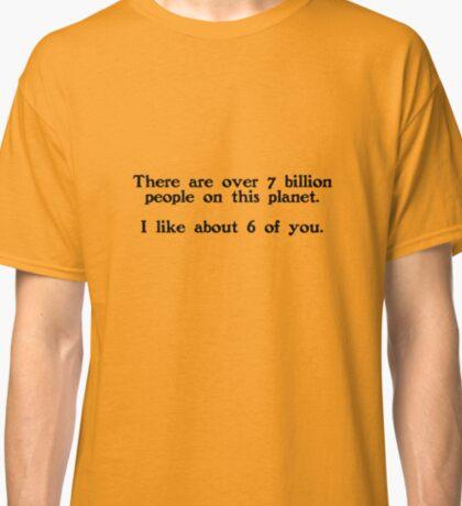 7 billion people Classic T-Shirt