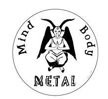 Mind Body Metal  Photographic Print