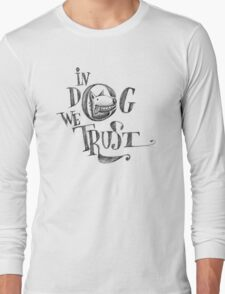 In Dog We Trust Long Sleeve T-Shirt