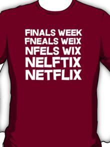 Finals week. Netflix. T-Shirt