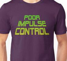 POOR IMPULSE CONTROL Unisex T-Shirt