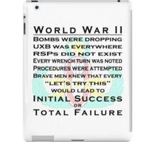 World War II EOD - Initial Success or Total Failure iPad Case/Skin