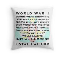 World War II EOD - Initial Success or Total Failure Throw Pillow