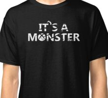 It's a Monster tee Classic T-Shirt