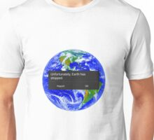 Earth Has Stopped. Unisex T-Shirt