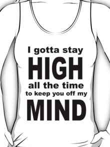 High all the time T-Shirt