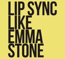LIP SYNC LIKE EMMA STONE! by TheMoultonator