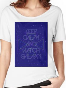 Keep calm and watch galaxy Women's Relaxed Fit T-Shirt