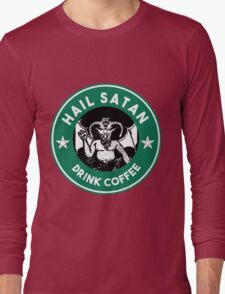 Hail Satan... Drink Coffee! Red Coffee Cup Design with the Devil Long Sleeve T-Shirt