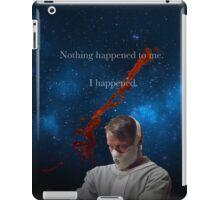 Nothing Happened to me. iPad Case/Skin
