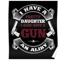 I Have A Pretty Daughter I Also Have A Gun A An Aliby Poster