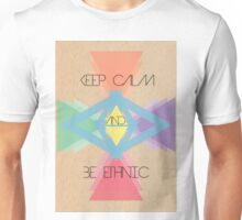 Keep calm and be ethnic Unisex T-Shirt
