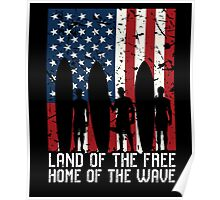Land Of The Free Home Of The Wave, Surfer Quote National Surf Day Poster