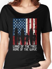 Land Of The Free Home Of The Wave, Surfer Quote National Surf Day Women's Relaxed Fit T-Shirt
