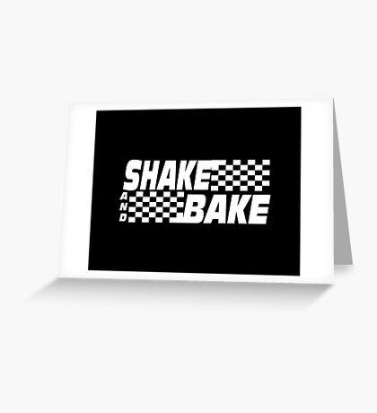 Shake And Bake - Talladega Nights Greeting Card