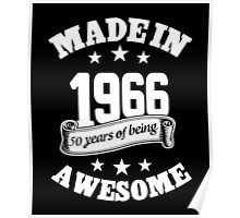 Made In 1966 50 Years Of Being Awesome, Birthday Gift T-Shirt Poster