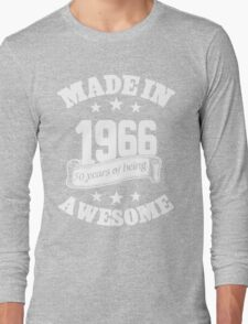 Made In 1966 50 Years Of Being Awesome, Birthday Gift T-Shirt Long Sleeve T-Shirt