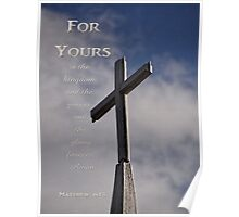 Your kingdom come-Mt.6:13 Poster