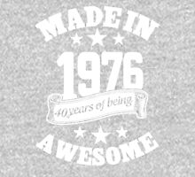 Made In 1976 40 Years Of Being Awesome, Birthday Gift T-Shirt Unisex T-Shirt
