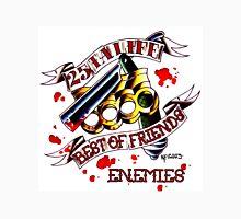 25 ta life best of friends / enemies Unisex T-Shirt
