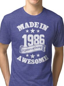 Made In 1986 30 Years Of Being Awesome, Birthday Gift T-Shirt Tri-blend T-Shirt