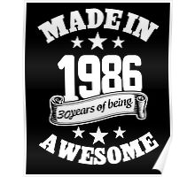 Made In 1986 30 Years Of Being Awesome, Birthday Gift T-Shirt Poster