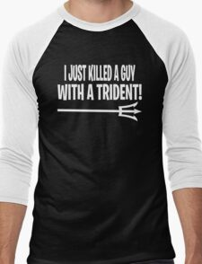 Anchorman Quote - I Just Killed A Guy With A Trident! Men's Baseball ¾ T-Shirt