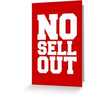 NO SELL OUT Greeting Card