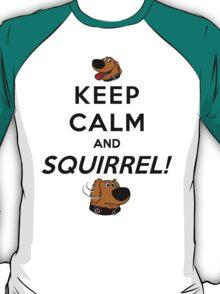 Keep Calm and SQUIRREL T-Shirt