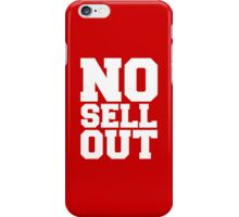 NO SELL OUT iPhone Case/Skin
