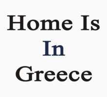 Home Is In Greece by supernova23