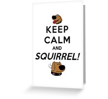 Keep Calm and SQUIRREL Greeting Card