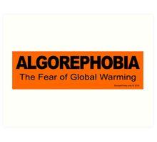 ALGOREPHOBIA Art Print