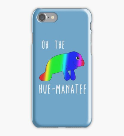 Oh the hue-manatee iPhone Case/Skin