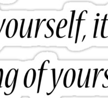 Humility is not thinking less of yourself, it's thinking of yourself less. C. S. Lewis Sticker